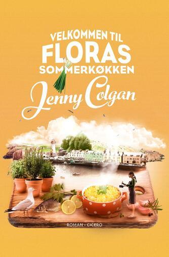 Jenny Colgan (f. 1972): Velkommen til Floras sommerkøkken : roman