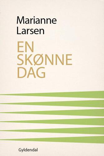Marianne Larsen (f. 1951): En skønne dag
