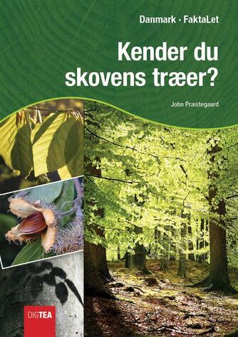 John Nielsen Præstegaard: Kender du skovens træer?