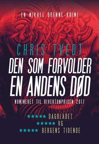 Chris Tvedt: Den som forvolder en andens død
