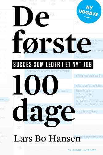 Lars Bo Hansen: De første 100 dage : succes som leder i et nyt job