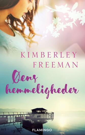 Kimberley Freeman: Øens hemmeligheder