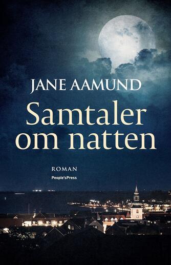 Jane Aamund: Samtaler om natten : roman