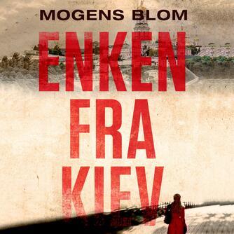 Mogens Blom (f. 1956): Enken fra Kiev