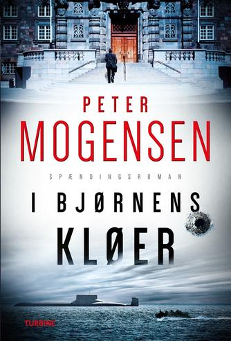Peter Mogensen (f. 1965): I bjørnens kløer : spændingsroman