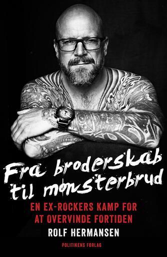 Rolf Hermansen, Mikael R. Lindholm: Fra broderskab til mønsterbrud : en eks-rockers kamp for at overvinde fortiden