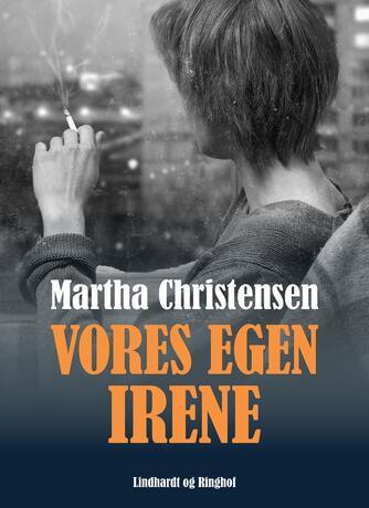 Martha Christensen (f. 1926): Vores egen Irene