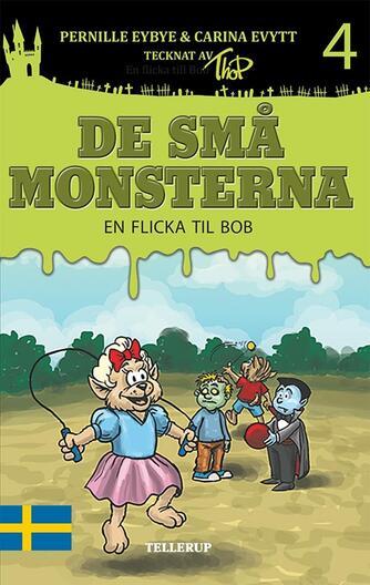 : De små monsterna #4: En flicka till Bob