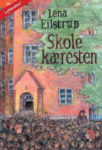 Lena Eilstrup: Skolekæresten