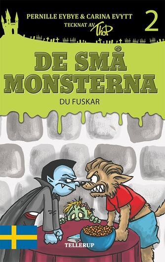 : De små monsterna #2: Du fuskar