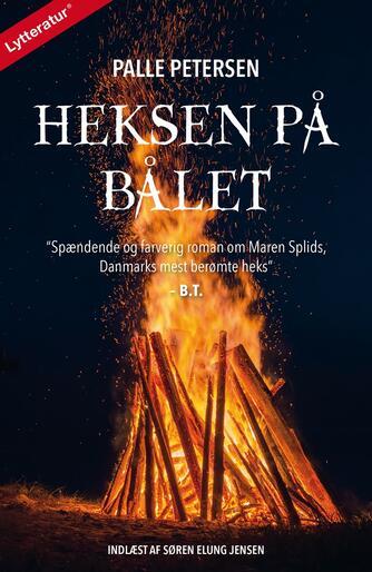 Palle Petersen (f. 1943): Heksen på bålet