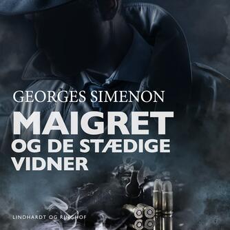 Georges Simenon: Maigret og de stædige vidner