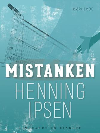 Henning Ipsen (f. 1930): Mistanken
