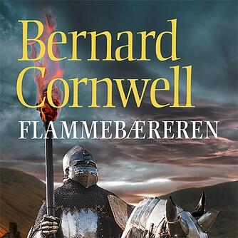 Bernard Cornwell: Flammebæreren