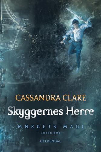Cassandra Clare: Skyggernes Herre