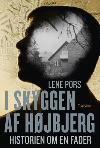 Lene Pors (f. 1951): I skyggen af Højbjerg : historien om en fader
