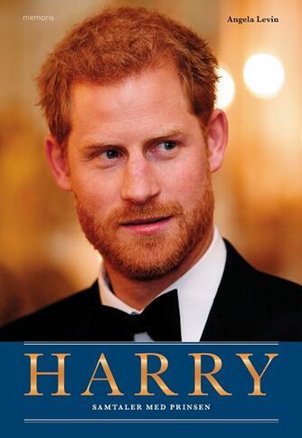 Angela Levin: Harry : samtaler med prinsen