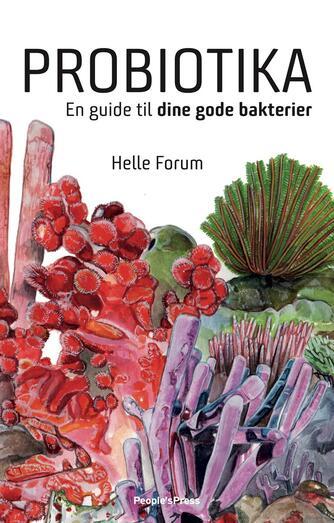 Helle Forum: Probiotika : en guide til dine gode bakterier