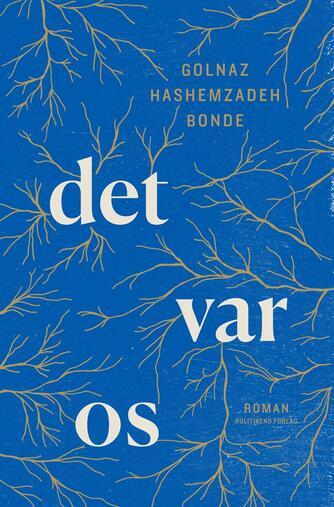 Golnaz Hashemzadeh Bonde (f. 1983): Det var os : roman