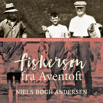Niels Bøgh Andersen: Fiskersøn fra Aventoft
