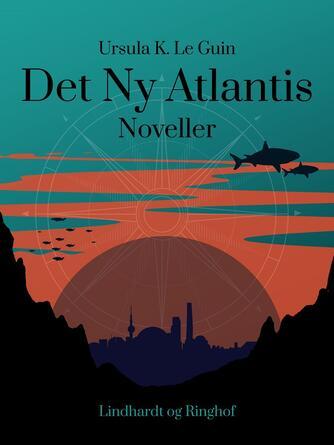 Ursula K. Le Guin: Det Ny Atlantis