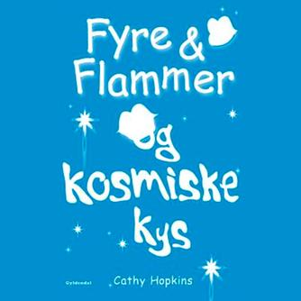 Cathy Hopkins: Fyre & flammer og kosmiske kys