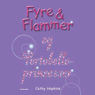 Cathy Hopkins: Fyre & flammer og Portobelloprinsesser