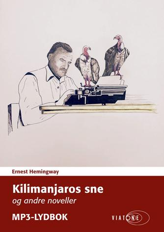 Ernest Hemingway: Kilimanjaros sne og andre noveller
