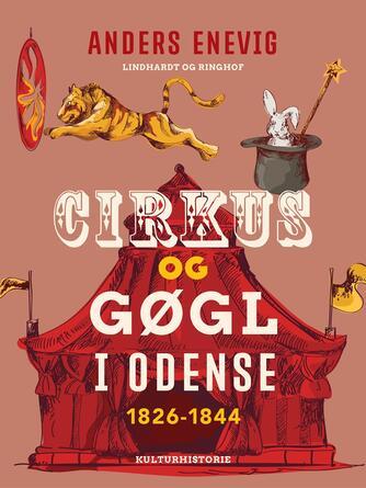 Anders Enevig: Cirkus og gøgl i Odense 1826-1844