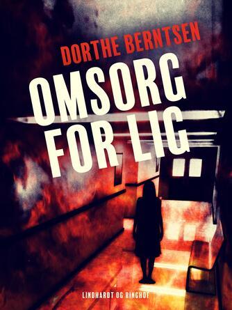Dorthe Berntsen: Omsorg for lig : roman