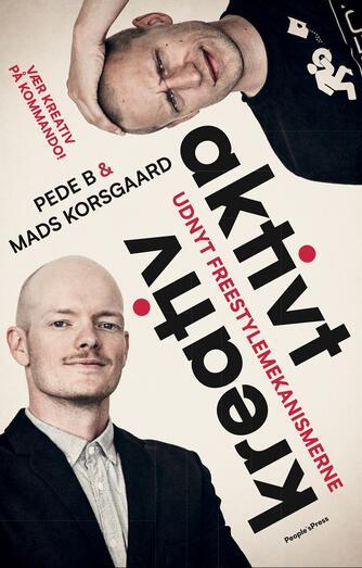Mads Korsgaard, Pede B.: Aktivt kreativ : udnyt freestylemekanismerne