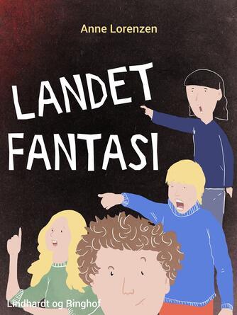 Anne Lorenzen: Landet Fantasi
