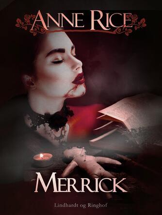 Anne Rice: Merrick : roman
