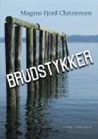 Mogens Fjord Christensen: Brudstykker : noveller