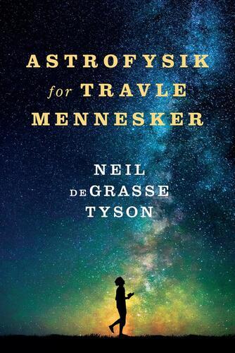 Neil DeGrasse Tyson: Astrofysik for travle mennesker