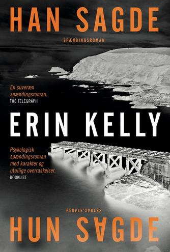 Erin Kelly (f. 1976): Han sagde, hun sagde : spændingsroman