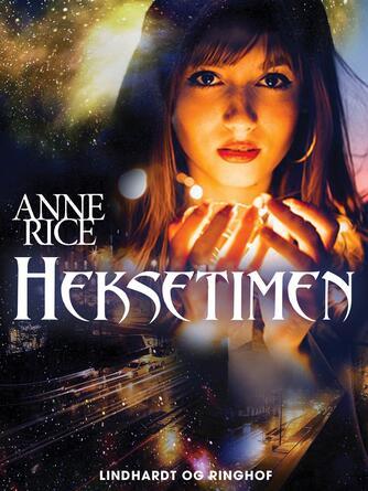 Anne Rice: Heksetimen : roman