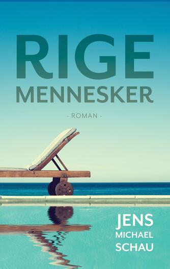 Jens Michael Schau: Rige mennesker : roman