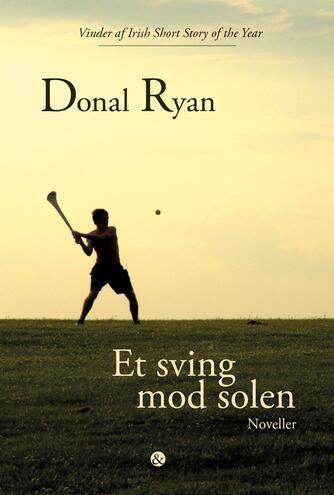 Donal Ryan: Et sving mod solen : noveller