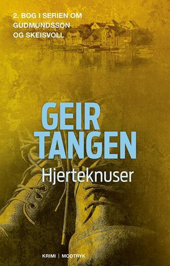Geir Tangen (f. 1970): Hjerteknuser : krimi