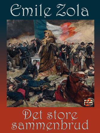 Émile Zola: Det store sammenbrud