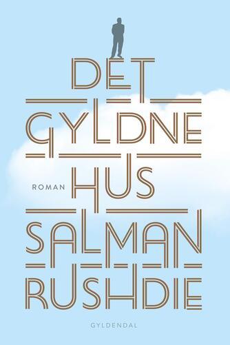 Salman Rushdie: Det Gyldne Hus : roman