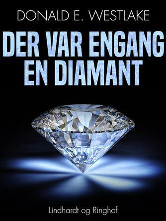 Donald E. Westlake: Der var engang en diamant