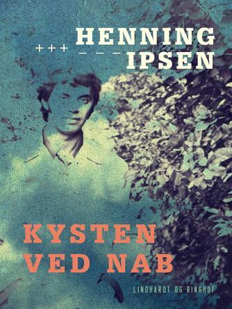 Henning Ipsen (f. 1930): Kysten ved Nab : en utopografisk roman