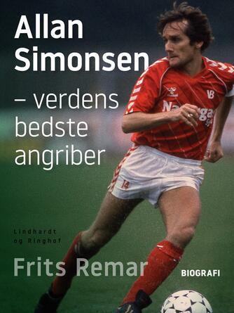 Frits Remar: Allan Simonsen : verdens bedste angriber!
