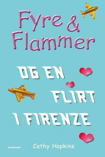 Cathy Hopkins: Fyre & flammer og en flirt i Firenze