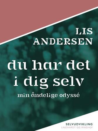 Lis Andersen (f. 1918): Du har det i dig selv : min åndelige odyssé