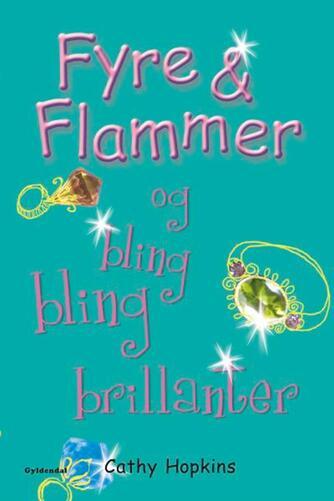 Cathy Hopkins: Fyre & flammer og bling bling brillanter