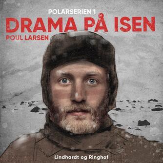 Poul Larsen (f. 1940): Drama på isen