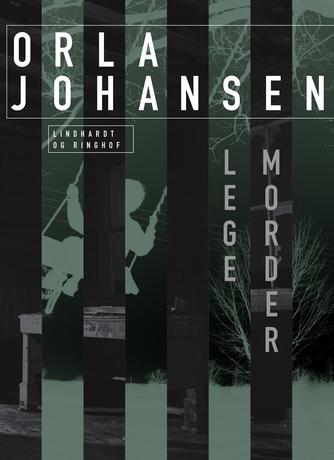 Orla Johansen (f. 1912): Legemorder